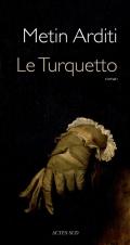 Le Turquetto, par Metin Arditi, Actes Sud : Arts politiques. dans Au fil de nos lectures Turquetto